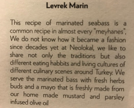 """LEVREK MARIN"", marinated seabass, parsley mayo, fresh herbs salad Lamb Heart KOKOREÇ, mustard greens from the garden, green pepper and thyme oil"